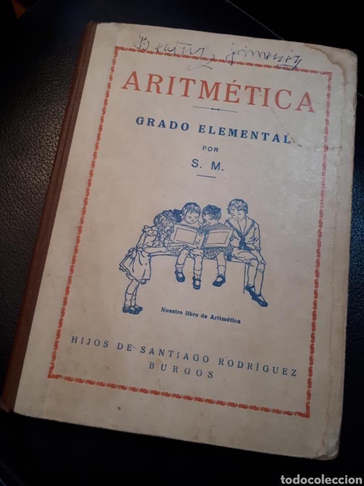 ARITMETICA ELEMENTAL.GRADO ELEMENTAL. BURGOS (Libros de Segunda Mano - Libros de Texto )