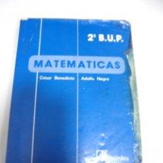 Libros de segunda mano: MATEMATICAS. 2º BUP. CESAR BENEDICTO / ADOLFO NEGRO. 1985. Lote 177336149