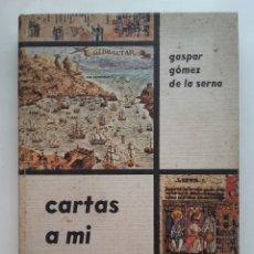 Libros de segunda mano: CARTAS A MI HIJO - GASPAR GÓMEZ DE LA SERNA - ED. DONCEL - 1967. Lote 177529188