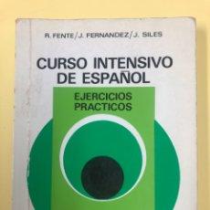 Libros de segunda mano: CURSO INTENSIVO DE ESPAÑOL - EJERCICIOS PRACTICOS - R. FENTE, J. FERNANDEZ, J. SILES - INICIACION. Lote 177641809