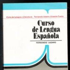 Libros de segunda mano: CURSO DE LENGUA ESPAÑOLA. FERNANDO LÁZARO. Lote 177761535