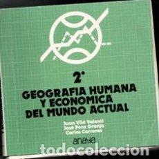 Libros de segunda mano: GEOFRAFÍA HUMANA Y ECONOMÍA DEL MUNDO ACTUAL. 2º. Lote 177761537