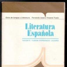 Libros de segunda mano: LITERATURA ESPAÑOLA. VICENTE TUSÓN. FERNANDO LÁZARO. Lote 177761554