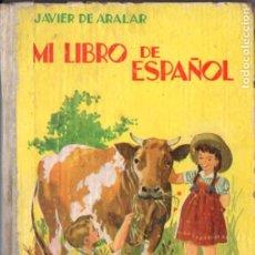 Libros de segunda mano: JAVIER DE ARALAR : MI LIBRO DE ESPAÑOL (CEFISO, 1956). Lote 177893952