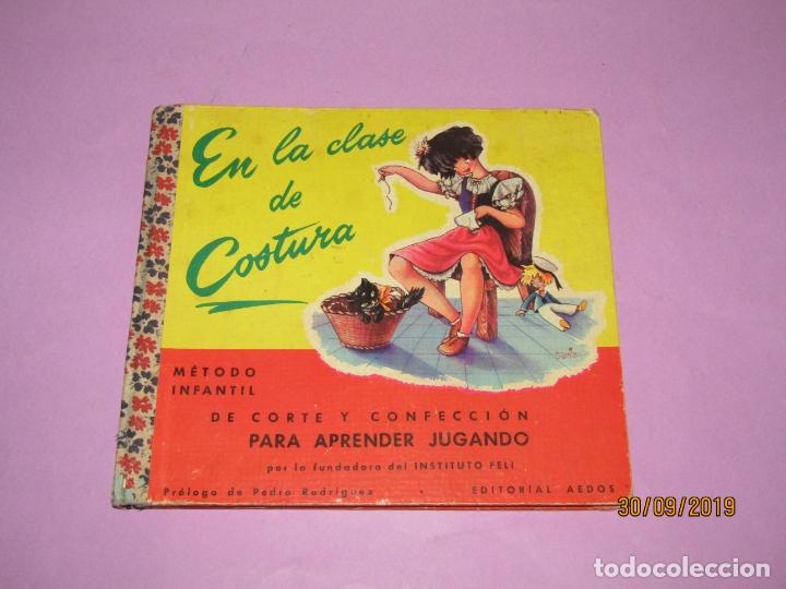 ANTIGUO LIBRO EN LA CLASE DE COSTURA MÉTODO INFANTIL DE CORTE Y CONFECCIÓN DEL AÑO 1956 (Libros de Segunda Mano - Libros de Texto )