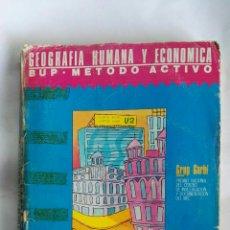 Libros de segunda mano: GEOGRAFÍA HUMANA Y ECONÓMICA 2 BUP MÉTODO ACTIVO. Lote 177974662