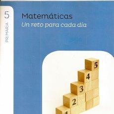 Libros de segunda mano: MATEMÁTICAS 5 PRIMARIA UN RETO PARA CADA DÍA / PROYECTO SABER HACER - SANTILLANA. Lote 178075167