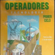 Libros de segunda mano: OPERADORES TECNOLOGIA.PRIMER CICLO ESO.. Lote 178225870