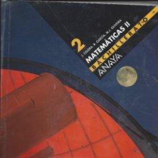 Libros de segunda mano: MATEMATICAS II.BACHILLERATO.. Lote 178587747