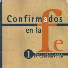 Libros de segunda mano: CORFIRMADOS EN LA FE 1. CATEQUESIS PARA LA CONFIRMACION. Lote 178595532