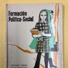 Libros de segunda mano: FORMACION POLITICO-SOCIAL 2º CURSO DE BACHILLERATO - SECCION FEMENINA - 4ª EDICION 1966. Lote 178723097