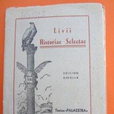 Libros de segunda mano: LIVII , HISTORIAE SELECTAE , EN LATIN, TITO LIVIO, SELECCION CARLOS MESA 1944 EDICION ESCOLAR. Lote 178737177