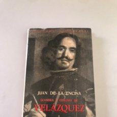 Libros de segunda mano: JUAN DE LA ENCINA SOMBRA Y ENIGMA DE VELAZQUEZ ESPASA. Lote 178746935