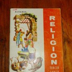 Libros de segunda mano: RELIGIÓN. TERCER CURSO. [ÁLVAREZ] / A. ALVAREZ Y C. HERRERO SALGADO ; DIBUJANTES, SANTANA, AGUIRRE, . Lote 178935643