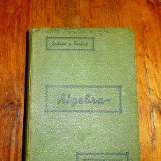 Libros de segunda mano: ÁLGEBRA / POR IGNACIO SALINAS Y ANGULO Y MANUEL BENÍTEZ Y PARODI. Lote 178935670