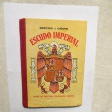 Libros de segunda mano: ESCUDO IMPERIAL POR ANTONIO J. ONIEVA HIJOS DE SANTIAGO RODRIGUEZ - BURGOS. Lote 178974933