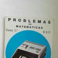 Libros de segunda mano: PROBLEMAS DE MATEMÁTICAS 1 BUP. Lote 178989308