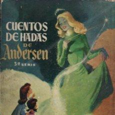 Libros de segunda mano: CUENTOS DE HADAS DE ANDERSEN 3ª SERIE (MOLINO, 1955) PRIMERA EDICIÓN. Lote 178990873