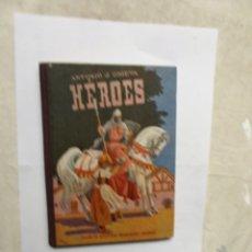 Libros de segunda mano: HEROES POR ANTONIO J. ONIEVA HIJOS DE SANTIAGO RODRIGUEZ - BURGOS. Lote 179018976