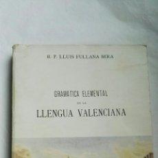 Libros de segunda mano: GRAMÁTICA ELEMENTAL DE LA LLENGUA VALENCIANA. Lote 179119533