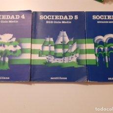 Libros de segunda mano: SOCIEDAD 4 5 Y 6 SANTILLANA EGB. Lote 179128936