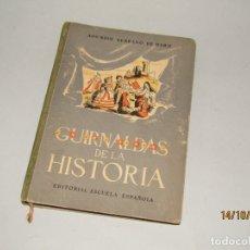 Libros de segunda mano: ANTIGUO LIBRO DE ESCUELA GUIRNALDAS DE LA HISTORIA DE EDITORIAL ESCUELA ESPAÑOLA 1ª EDICIÓN DE 1948. Lote 179226218