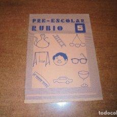 Libros de segunda mano: LIBRETA PRE-ESCOLAR RUBIO 5 (SIN ESTRENAR). Lote 179341786