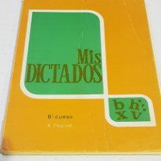 Libros de segunda mano: MIS DICTADOS 6º CURSO PASCUAL - TDK116. Lote 180051817