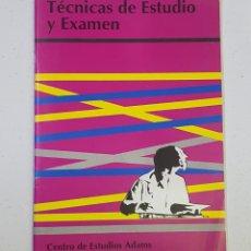 Libros de segunda mano: TÉCNICAS DE ESTUDIO Y EXAMEN CENTRO DE ESTUDIOS ADAMS - TDK116. Lote 180072120