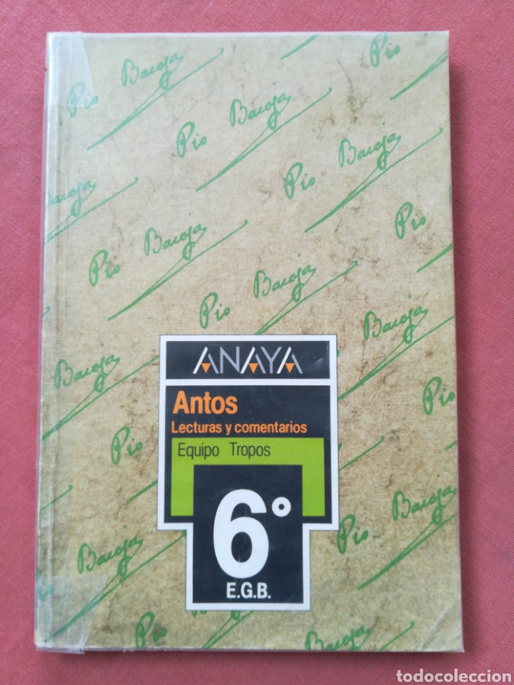 ANAYA - ANTOS - LECTURAS Y COMENTARIOS - EQUIPO TROPOS - 6º EGB - 1988 (Libros de Segunda Mano - Libros de Texto )