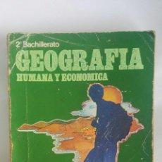 Libros de segunda mano: GEOGRAFÍA HUMANA Y ECONÓMICA 2° BACHILLERATO MAGISTERIO ESPAÑOL. Lote 180102627