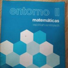 Libros de segunda mano: ENTORNO II. MATEMÁTICAS. BACHILLERATO 2. VALDÉS MARSINYACH. EDITORIAL BRUÑO. AÑO 1977. RÚSTICA. PÁGI. Lote 180118553