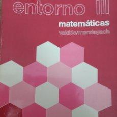 Libros de segunda mano: ENTORNO III. MATEMÁTICAS. BACHILLERATO 3. VALDÉS MARSINYACH. EDITORIAL BRUÑO. AÑO 1980. RÚSTICA. PÁG. Lote 180119193