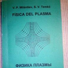 Libros de segunda mano: FÍSICA DEL PLASMA. V. O. MILANTIEV S. V. TEMKO. Lote 180226188