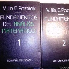 Libros de segunda mano: FUNDAMENTOS DEL ANÁLISIS MATEMÁTICO. V. LLIN, E. POZNIAK. TOMO UNO Y DOS.. Lote 180226575