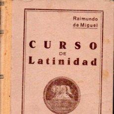 Libros de segunda mano: RAIMUNDO DE MIGUEL . CURSO DE LATINIDAD (V. SUAREZ, 1942). Lote 180244480
