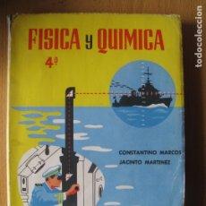 Libros de segunda mano: FÍSICA Y QUÍMICA.- 4º CURSO ANTIGUO BACHILLERATO. - C. MARCOS, J. MARTINEZ.- EDIC. SM. 1962. Lote 180255490