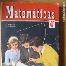 Libros de segunda mano: MATEMÁTICAS.- 4º DEL ANTIGUO BACHILLERATO.- C. MARCOS, J. MARTINEZ.- EDIC. SM. 1962. Lote 180255718