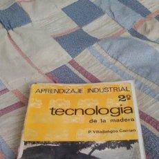 Libros de segunda mano: 2º TECNOLOGIA DE LA MADERA. APRENDIZAJE INDUSTRIAL. EDITORIAL EVEREST. 1971. Lote 180258473