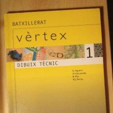 Libros de segunda mano: LLT 54 - VÈRTEX DIBUIX TÈCNIC 1 - CASALS - BARCELONA 2003. Lote 180265112