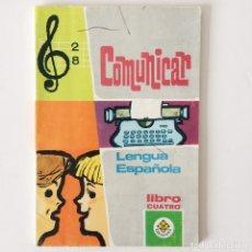 Libros de segunda mano: LIBRO COMUNICAR LENGUA ESPAÑOLA - NIÑOS DE 9 A 10 AÑOS - LIBRO CUATRO - EDELVIVES ZARAGOZA. Lote 180266362