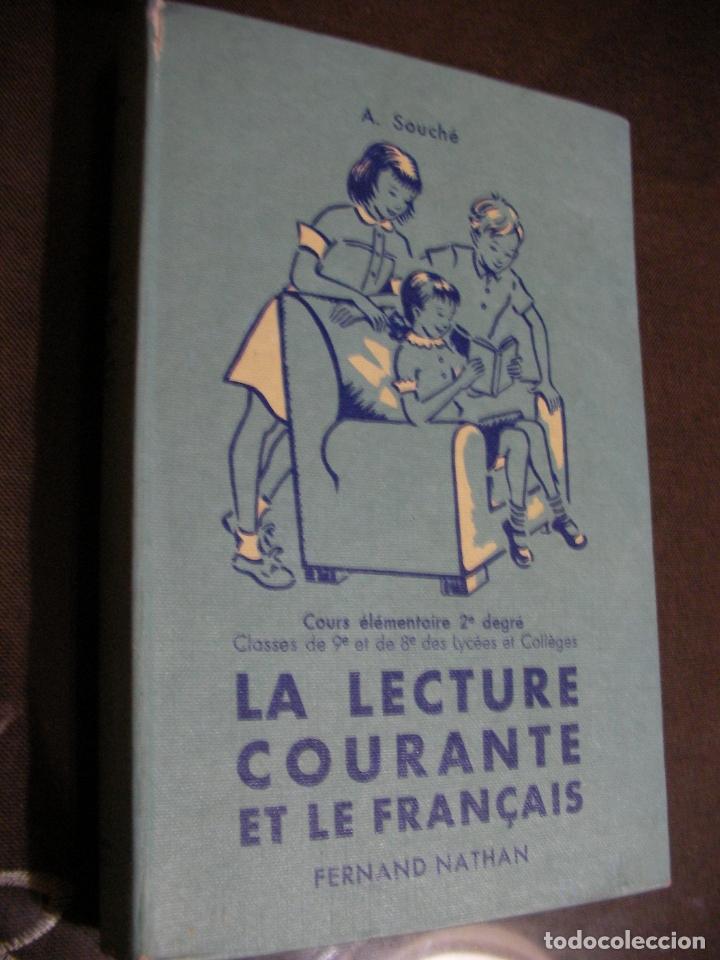 ANTIGUO LIBRO TEXTO - LA LECTURE COURANTE ET LE FRANCAISE (Libros de Segunda Mano - Libros de Texto )