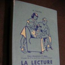 Libros de segunda mano: ANTIGUO LIBRO TEXTO - LA LECTURE COURANTE ET LE FRANCAISE. Lote 180279541