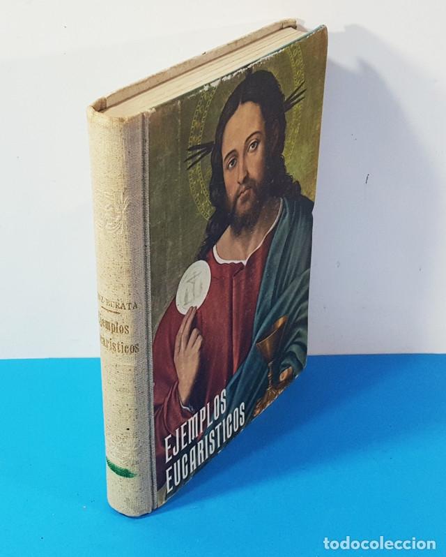 EJEMPLOS EUCARISTICOS PARA LECTURA NIÑOS Y NIÑAS EN PRIEMRA COMUNION,LUIS SANZ BURATA 1963 279 PAG (Libros de Segunda Mano - Libros de Texto )