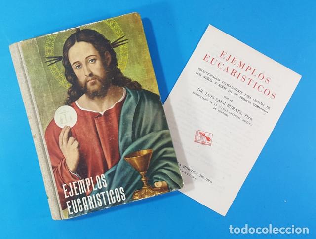 Libros de segunda mano: EJEMPLOS EUCARISTICOS PARA LECTURA NIÑOS Y NIÑAS EN PRIEMRA COMUNION,LUIS SANZ BURATA 1963 279 PAG - Foto 2 - 180392047