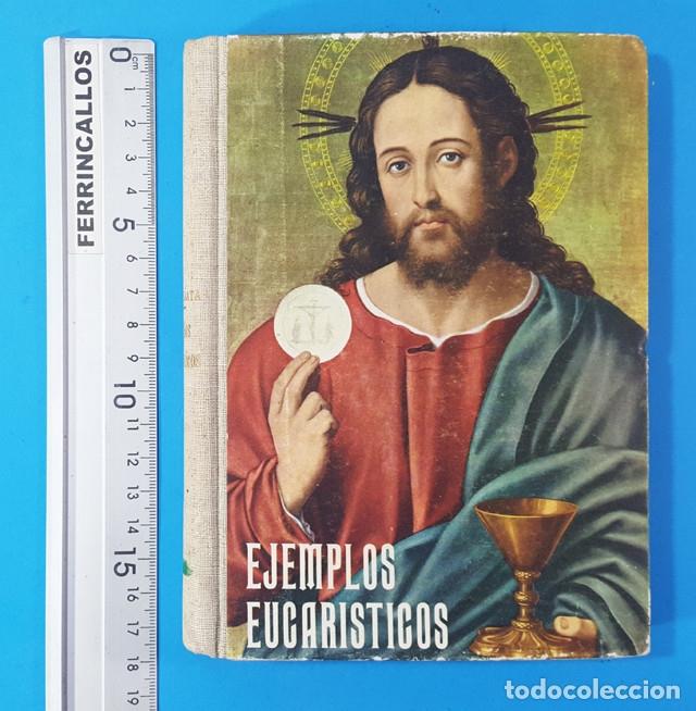 Libros de segunda mano: EJEMPLOS EUCARISTICOS PARA LECTURA NIÑOS Y NIÑAS EN PRIEMRA COMUNION,LUIS SANZ BURATA 1963 279 PAG - Foto 3 - 180392047