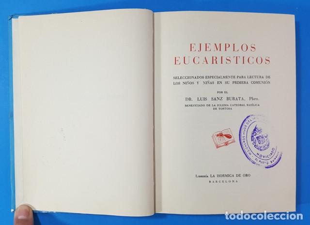Libros de segunda mano: EJEMPLOS EUCARISTICOS PARA LECTURA NIÑOS Y NIÑAS EN PRIEMRA COMUNION,LUIS SANZ BURATA 1963 279 PAG - Foto 4 - 180392047