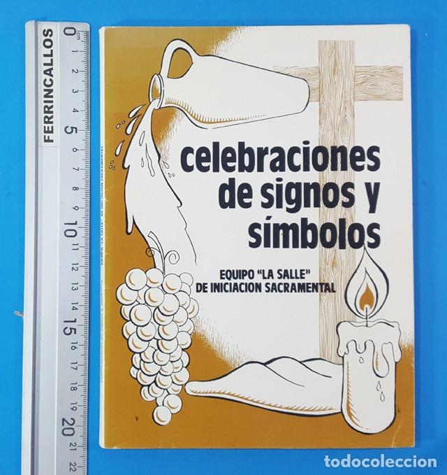 Libros de segunda mano: CELEBRACIONES DE SIGNOS Y SIMBOLOS. INICIACION SACRAMENTAL EN EGB, EQUIPO LA SALLE CVS 93 PAG E.G.B - Foto 2 - 180397256