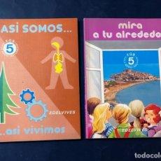 Libros de segunda mano: LIBROS TEXTO 5º EGB / ASI SOMOS ( NATURALES ) MIRA A TU ALREDEDOR ( SOCIALES ) EDELVIVES 1982 -. Lote 180892266
