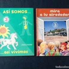Libros de segunda mano: LIBROS TEXTO 3º EGB / ASI SOMOS ( NATURALES ) MIRA A TU ALREDEDOR ( SOCIALES ) EDELVIVES 1982 -. Lote 180893242